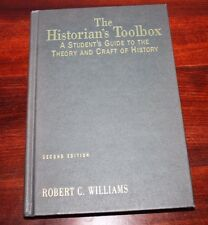 The Historian's Toolbox : A Student's Guide to the Theory and Craft of History b