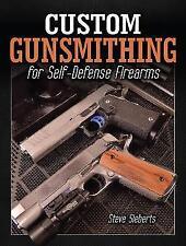 Custom Gunsmithing for Self-Defense Firearms by Sieberts, Steve | Paperback Book
