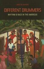 Different Drummers: Rhythm and Race in the Americas Music of the African Diaspo
