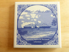HOLLAND AMERICA LINE DECORATIVE TILE COASTER WITH C.O.A, VERY COLLECTABLE
