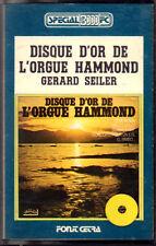 "GERARD SEILER "" DISQUE D'OR DE L'ORGUE HAMMOND "" MUSICASSETTA NUOVA (MC-K7)"