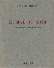 RARE EO N° JOË BOUSQUET + LITHOGRAPHIES PIERRRECABANNE : LE MAL DU SOIR