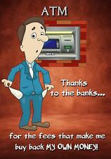 MAGNET Humor Thanks to the Banks ATM fees Make Me Buy Back My Own Money