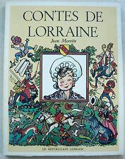 Contes de Lorraine Jean MORETTE éd Le Républicain Lorrain 1979