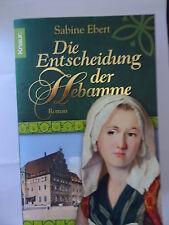 Die Entscheidung der Hebamme von Sabine Ebert