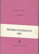 Giovanni Testori. ... et nihil. Premio di poesia Pandolfo. 1989. MC3.3