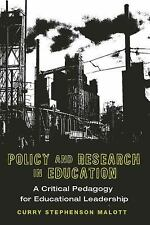 Policy and Research in Education: A Critical Pedagogy for Educational Leadership