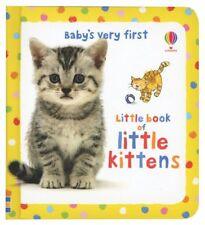 Babys Very First Little Book of Little Kittens (B