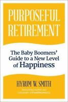 Purposeful Retirement: How to Bring Happiness and Meaning to Your Retirement (Ha