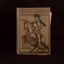 1909 British and Foreign Arms and Armour Extra Illustrated First Ed C H Ashdown