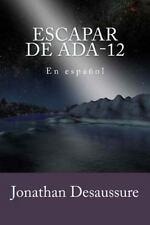 Escapar de ADA-12 : En Español (2014, Paperback)