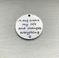 5PCS Silver Round Pendant 'A Dog Enters My Life And Changes Everything' 25mm