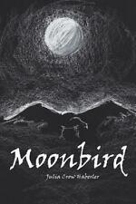 Moonbird by Julia Haberler (2014, Paperback)