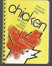 How To Succeed with Chicken Without Even Frying Barbara S Rosnberg Comb Bound