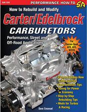 How to Rebuild and Modify Carter/Edelbrock Carburetors Book ~ BRAND NEW!