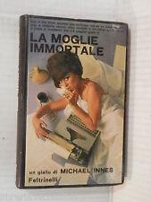 LA MOGLIE IMMORTALE Michael Innes Leo Rossi Feltrinelli 1966 romanzo narrativa