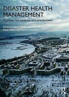 Disaster Health Management. A Primer for Students and Practitioners (Paperback b