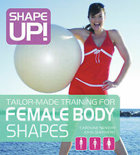 Shape Up!: Tailor-made Training for Female Body Shapes by Caroline Sandry, Jo...