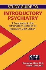 Study Guide to Introductory Psychiatry: A Companion to Textbook of Introductory