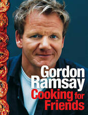 Gordon Ramsay Cooking For Friends by Gordon Ramsay (Hardback, 2008)