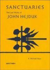 Sanctuaries: The Last Works of John Hejduk