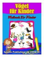 Vögel Für Kinder : Malbuch Für Kinder by Spudtc Publishing Ltd (2015, Paperback)