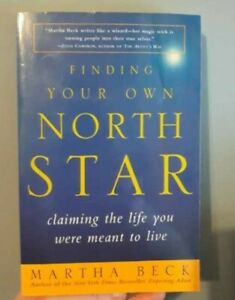 Finding Your Own North Star: Claiming the Life You Were Meant to Live - 2001