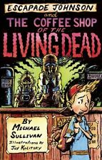 The Coffee Shop of the Living Dead (Escapade Johns