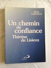 Un Chemin De Confiance - Thérèse De Lisieux - Jean Lafrance
