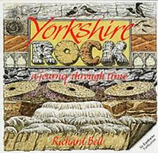 Yorkshire Rock: A Journey Through Time (Earthwise Popular Science Books) by Rich