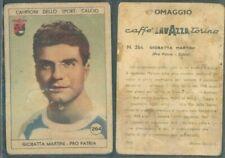 FIGURINA CALCIO CAMPIONI SPORT*CAFFE' LAVAZZA ED.1950 PRO PATRIA,MARTINI*N.264