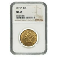 1879 S $10 Liberty Head Gold Eagle Coin NGC MS 60