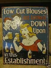 Tin Sign- Low Cut Blouses Looked Down Upon- Funny- Bar