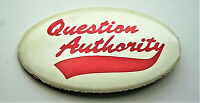 Protest Question Authority Anti Establishment 1980s Oval Button Pin NOS New