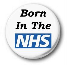 """BORN IN THE NHS - 25mm 1"""" Button Badge - Novelty Cute"""