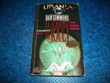 URANIA MONDADORI N.1288.DAN SIMMONS:IL CANTO DI KALI.LUGLIO 1996 BUONISSIMO!!