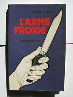 Livre sur les couteaux L'arme froide - Arme Blanche Gérard Lecoeur