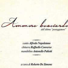 ALFREDO NAPOLETANO: AMMORE BUSCIARDO, A Cura Del Maestro Roberto De Simone - CD