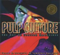 Pulp Culture : The Art of Fiction Magazines by Frank M. Robinson and Lawrence...