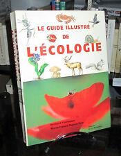 Le Guide illustré de l'Écologie  par Bernard Fischesser et Marie-France Dupuis-T