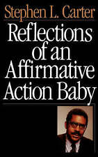 NEW Reflections Of An Affirmative Action Baby by Stephen L. Carter