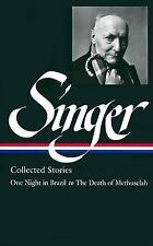 Isaac Bashevis Singer Collected Stories V. 3 : One Night in Brazil to the Death