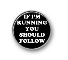 "FOLLOW / 1"" / 25mm pin button / badge / novelty / sayings / humour / funny"