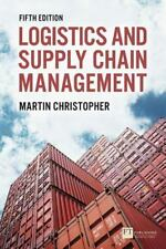 Logistics and Supply Chain Management by Martin Christopher (2016, Paperback)