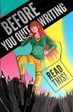 Before You Quit Writing, Read This! : 23 Stories and Strategies to Keep You...