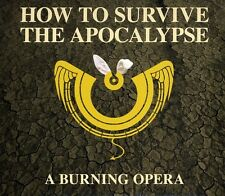 Mark Nichols, Cast R - How to Survive the Apocalypse: Burning Opera [New CD]