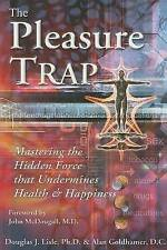 The Pleasure Trap: Mastering the Hidden Force that Undermines Health & Happiness