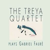 TREYA QUARTET SPIELT GABRIEL FAURE - TREYA QUARTET   CD NEW FAURE,GABRIEL