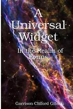 USED (LN) A Universal Widget - In the Realm of Forms by Garrison Clifford Gibson