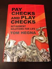 Paychecks and Playchecks: Retirement Solutions For Life - Tom Hegna - Hardcover